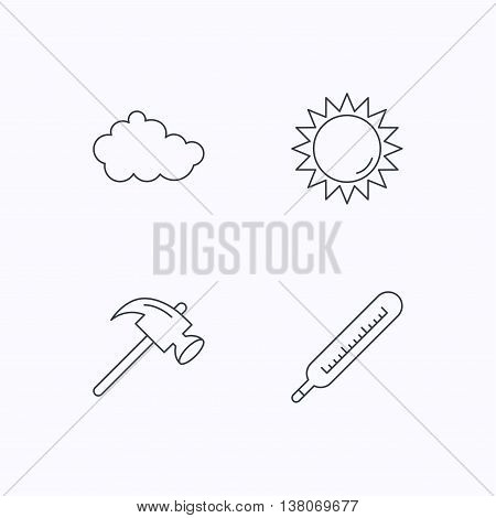 Cloud, sun and thermometer icons. Hammer linear sign. Flat linear icons on white background. Vector