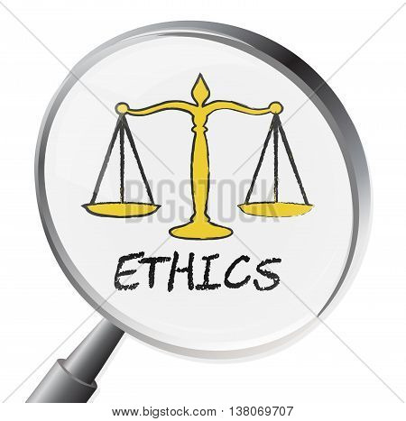 Ethics Magnifier Represents Moral Stand And Ethos
