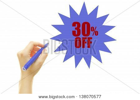 Woman hand writing thirty percent off, isolated on white background. 30% OFF