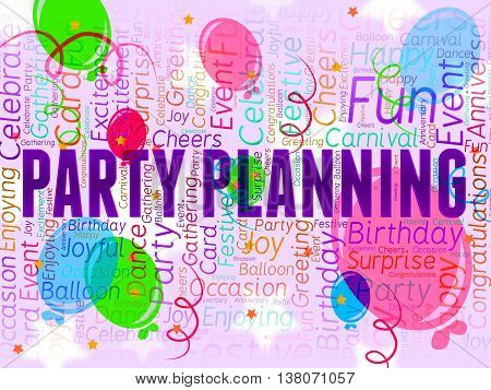 Party Planning Indicates Occasion Cheerful And Event