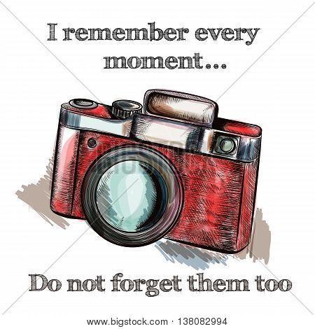 Fashion vector illustration with hand drawn old camera trendy background remember and do not forget moments. Hipster style. Ideal for T-shirt prints