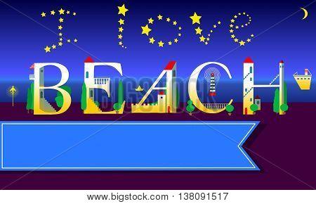 I love Beach Inscription. Holiday houses Font. Night coast line. Stars in the sky. Blue banner for custom text. Illustration