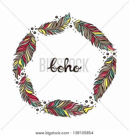 Boho. Feathers. Frame - wreath. Isolated vector object on white background.