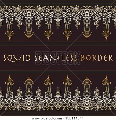 Sea squid decorative seamless border. Exquisite and elaborate art nouveau style design. Trendy gold and dark brown palette. EPS10 vector illustratopn.