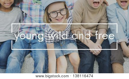Young Wild and Free When We were Young Children Concept
