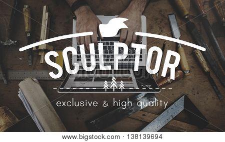 Sculptor Sculpture Craft Carpenter Handmade Concept