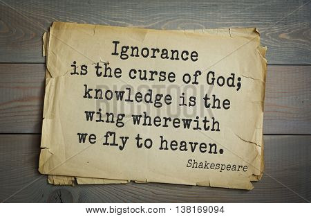 English writer and dramatist William Shakespeare quote. Ignorance is the curse of God; knowledge is the wing wherewith we fly to heaven.