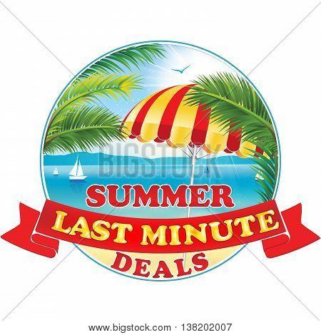 Summer last minute deals stamp / label for hotels, restaurants, travel agencies, tour operators. Print colors used