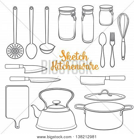 Kitchenware and cutlery sketch style vector illustration isolated on white background. Set of kitchen utensils knives kettle pot board jars cutlery and cooking tools