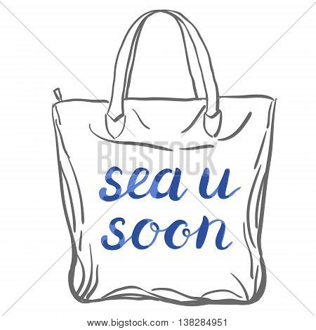 Sea u soon. Brush hand lettering. Handwritten words on a sample tote bag. Great for beach tote bags, swimwear, holiday clothes, and more.