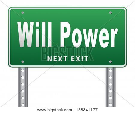 Will power self motivation bite the bullet and set your mind to it, road sign billboard, 3D illustration, isolated, on white
