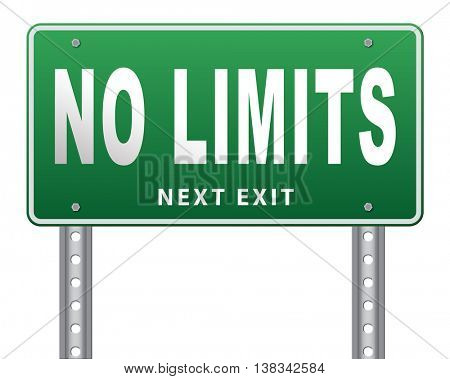 no limits or boundaries go all the way unlimited and without restrictions road sign billboard 3D illustration, isolated, on white