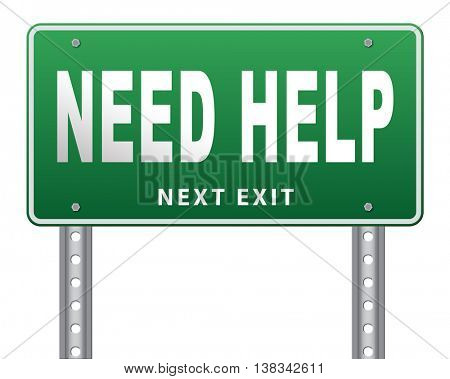 need help or wanted helping hand assistance or support desk road sign billboard 3D illustration, isolated, on white