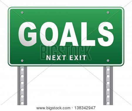 goals and ambition way to success guarantee to reach your goal and go to the top,road sign billboard 3D illustration, isolated, on white