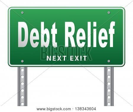 Debt relief after bankruptcy caused by credit or housing bubbles, restructuring finance after economic or bank crisis, road sign billboard. 3D illustration, isolated, on white