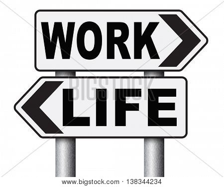 work life balance burnout stress test importance of career versus family leisure time and friends workaholic road sign arrow 3D illustration, isolated, on white