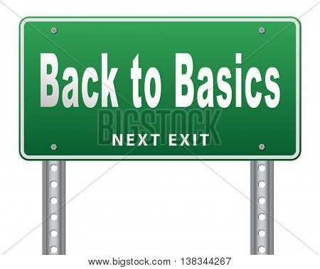 Back to basics to the beginning, keep it simple and basic primitive simplicity, road sign billboard. 3D illustration, isolated, on white