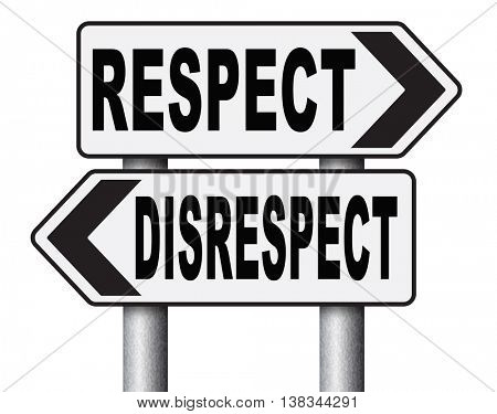 respect disrespect give and earn respectful a different and other opinion or view 3D illustration, isolated, on white