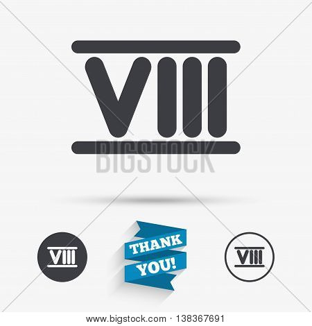 Roman numeral eight sign icon. Roman number eight symbol. Flat icons. Buttons with icons. Thank you ribbon. Vector
