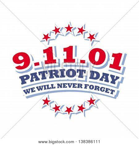 America Patriot Day - september 11 2001 logo isolated on white background, vector illustration