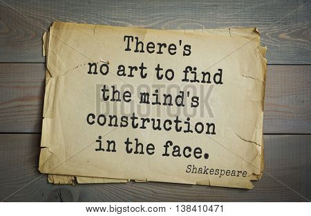 English writer and dramatist William Shakespeare quote. There's no art to find the mind's construction in the face.