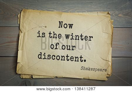 English writer and dramatist William Shakespeare quote. Now is the winter of our discontent.