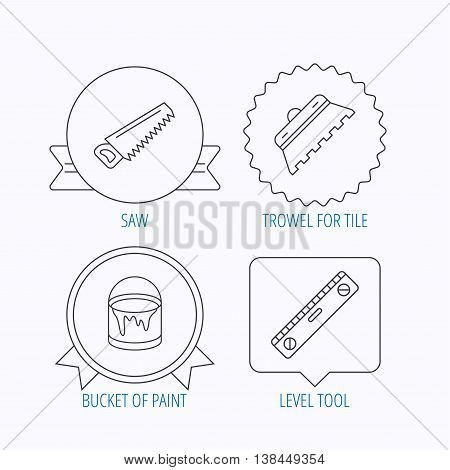 Trowel for tile, saw and level measure icons. Bucket of paint linear sign. Award medal, star label and speech bubble designs. Vector