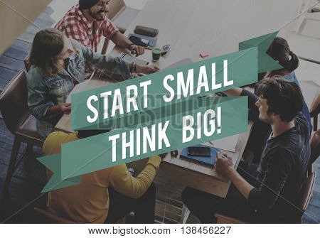 Start Small Think Big Smart Ideas Inspire Vision Concept