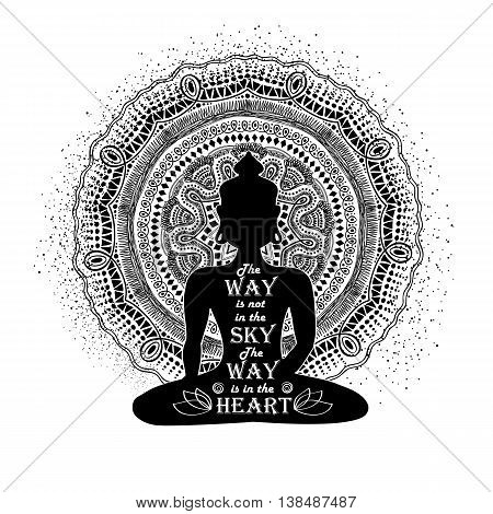 Isolated Buddha silhouette sitting in lotus pose of yoga and mandala design on a white background. Graphic creative typography poster or card with quote inside Buddha silhouette.