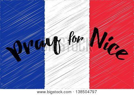 France national flag. Phrase Pray for Nice written on flag. Vector illustration