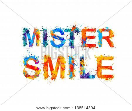 Mister smile. Vector watercolor splash paint inscription