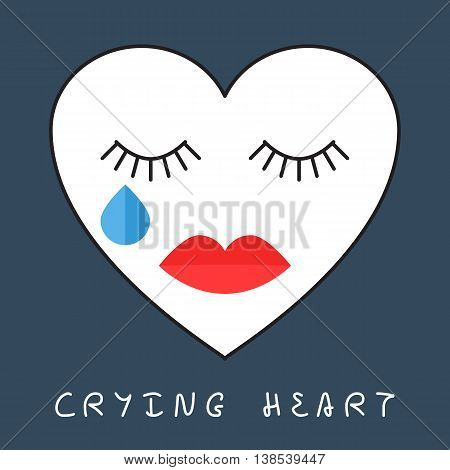 Crying heart concept. Heart with eyes closed, teardrop and lips. Vector illustration of template for greeting card or design a web banner