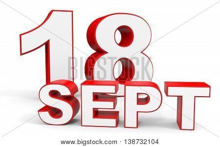 September 18. 3D Text On White Background.