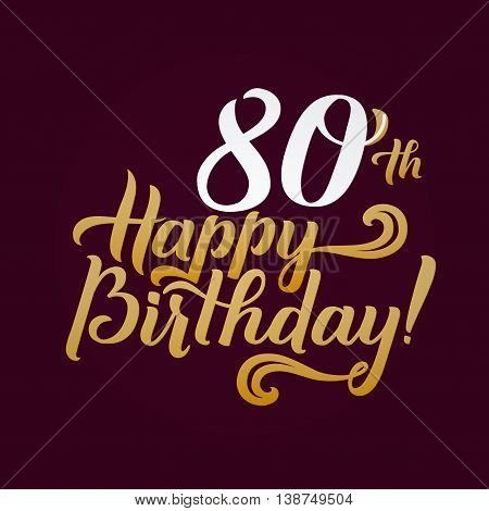 Happy 80th Birthday Calligraphic Background Elegant Holiday Gold Vector Lettering Anniversary