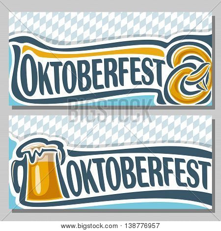 Vector logo ticket invitation for oktoberfest, 2 isolated flat horizontal banners: pint beer mug lager and pretzel. Bavarian Oktoberfest pattern flag white blue rhombus. Beer cup alcohol drink Pretzel