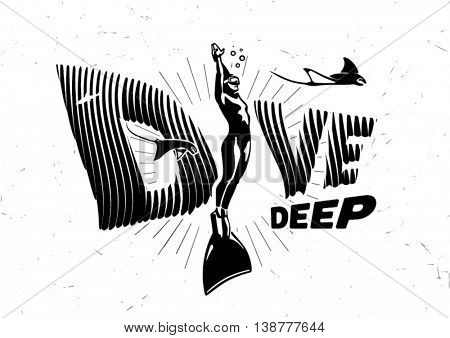 Dive deep. Black and white graphic composition with motivating phrase on the topic diving