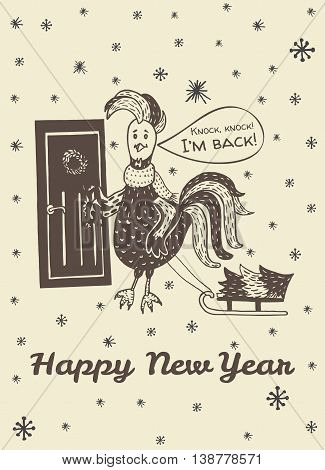 2017 Happy New Year greeting card with hand drawn Rooster knocking at the door 'I'm back'. Vector hand drawn illustration of Rooster on beige background.