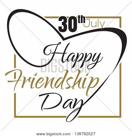 Happy Friendship Day. 30 th July. Typographic design. Vector black and gold lettering. Friendship Day lettering card. Vector illustration