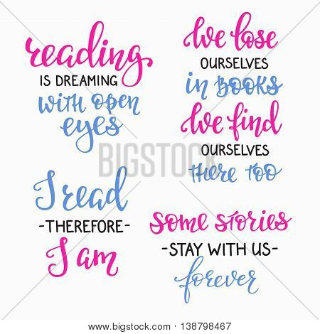 Positive quote lettering set. Calligraphy postcard or poster graphic design typography element. Hand written vector sign. Reading is dreaming with open eyes. We lose ourselves books We find there too
