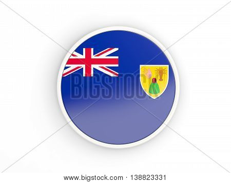 Flag of turks and caicos islands. Round icon with white frame.3D illustration poster