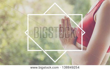 Spirituality Faith Hope Mind Mindful Worship Concept