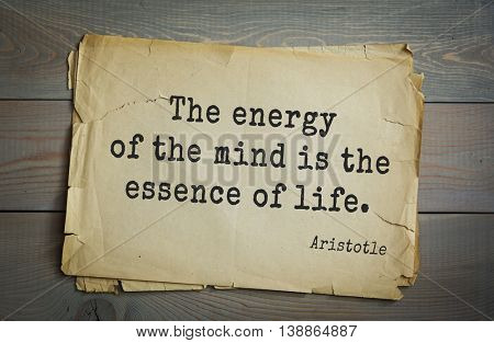 Ancient greek philosopher Aristotle quote. The energy of the mind is the essence of life.