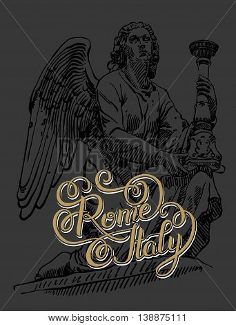 original hand lettering inscription Rome Italy - capital city typography written design with sketch drawing of marble statue angel, brush calligraphy vector illustration