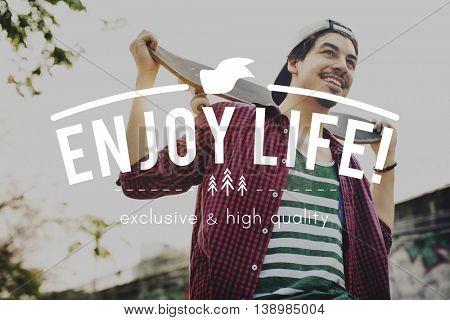 Live Life Lifestyle Enjoyment Happiness Concept