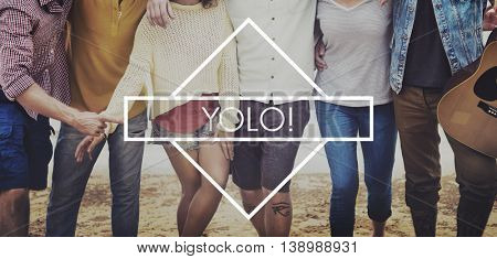 YOLO You Only Live Once Enjoy Dream Fun Concept