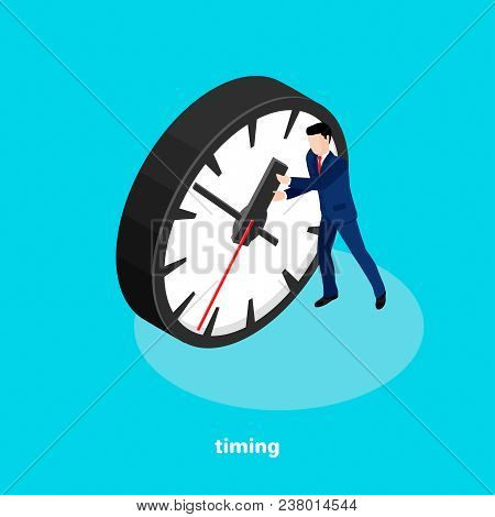 A Man In A Business Suit Holds A Large Clock Hand, An Image In An Isometric Style On The Subject Of