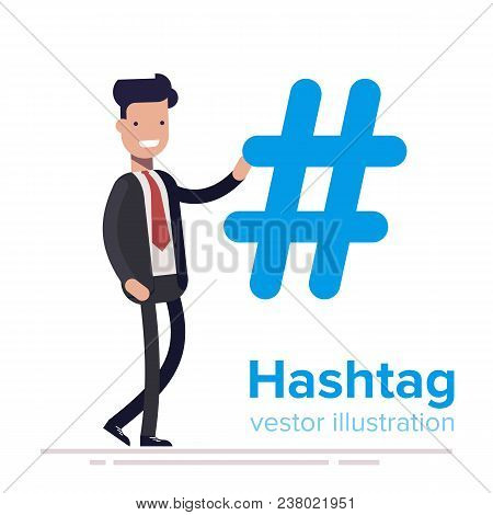 Hashtag Concept. Promotion Of Social Networks. Description Tags. Social Media. Young Businessman Or