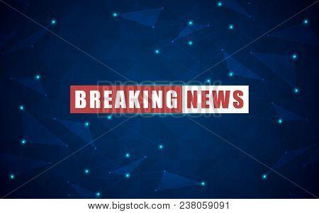 Vector News Background, Breaking News. Breaking News Modern Concept