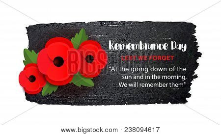 Remembrance Day Vector Poster On A Hand Drawn Ink Background. Lest We Forget. Paper Cut Red Poppy Fl