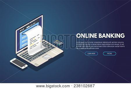 Online Banking Computer Web App. Isometric Laptop With Paper Document Printing From Screen And Phone